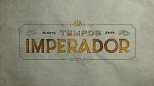 Imagem com o logotipo da novela Nos Tempos do Imperador, da Globo
