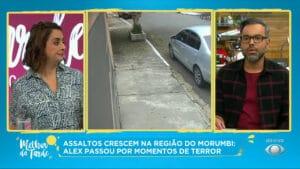 Imagem do programa Melhor da Tarde com a tela dividida entre a apresentadora Catia Fonseca, vídeo de câmera de segurança e o jornalista Alex Sampaio