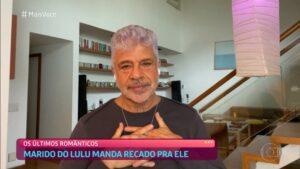 Imagem do cantor Lulu Santos emocionado com homenagem do marido no Mais Você